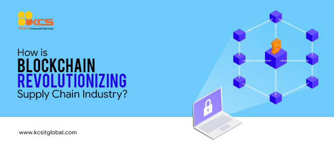 How is Blockchain revolutionizing Supply Chain Industry?