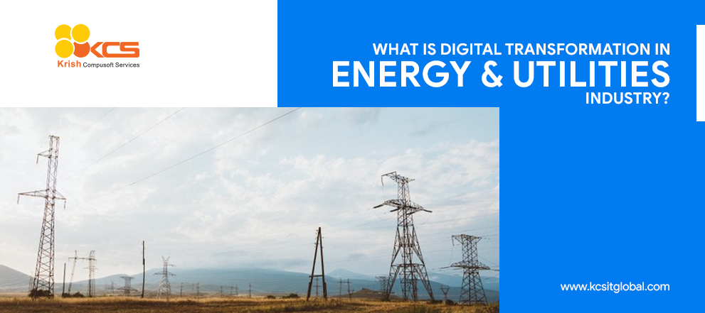 Digital Transformation in Energy and Utility Companies