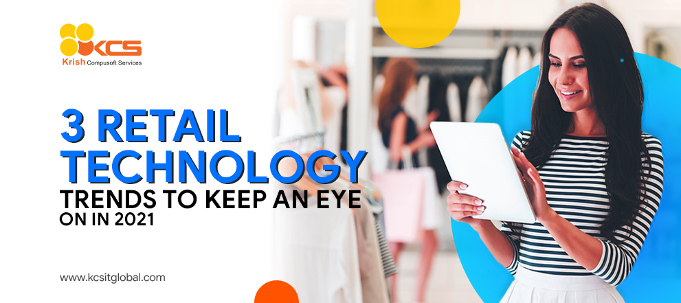 Retail technology trends 2021
